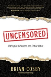 Uncensored: Daring to Embrace the Entire Bible - eBook