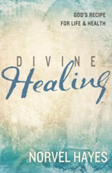 Divine Healing: God's Recipe for Life & Health - eBook