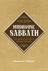 Mudhouse Sabbath: An Invitation to a Life of Spiritual Discipline - Study Edition - eBook