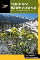 Southern Rocky Mountain Wildflowers, 2nd Edition: Including Rocky Mountain National Park