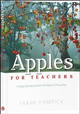 Apples for Teachers: A Daily Devotional from the  Book of Proverbs