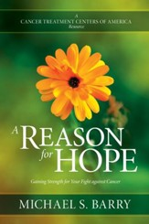 A Reason for Hope: Gaining Strength for Your Fight against Cancer - eBook