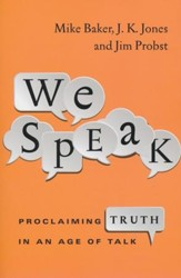 We Speak: Proclaiming Truth in an Age of Talk - eBook
