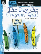 Instructional Guides for Literature:  The Day the Crayons Quit (by Drew Daywalt)