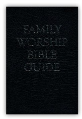 Family Worship Bible Guide, Black Bonded Leather