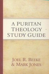 A Puritan Theology Study Guide