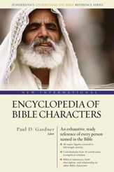 New International Encyclopedia of Bible Characters: The Complete Who's Who in the Bible - eBook