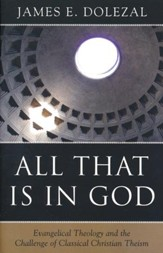 All That Is in God: Evangelical Theology and the  Challenge of Classical Theism