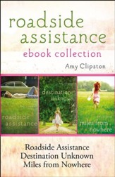 Roadside Assistance Ebook Collection: Contains Roadside Assistance, Destination Unknown, and Miles from Nowhere - eBook