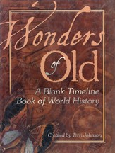 Wonders of Old: A Blank Timeline Book of World History