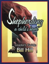Shepherding a Child's Heart: Leader's Guide