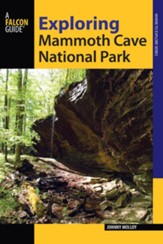 A Falcon Guide to Mammoth Cave National Park, 2nd Edition