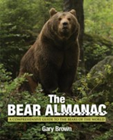 The Bear Almanac, 2nd Edition: A Comprehensive Guide to the Bears of the World