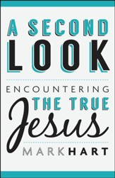 A Second Look: Encountering the True Jesus
