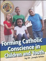 Forming Catholic Conscience in Children and Youth