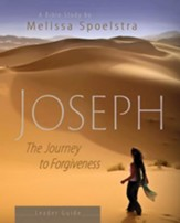 Joseph: The Journey to Forgiveness - Women's Bible Study, Leader Guide