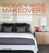 Money-Wise Makeovers: Modest Remodels and Affordable Room Redos - eBook