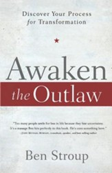 Awaken the Outlaw: Discover your Process for  Transformation