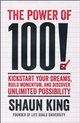 100! Kickstart Your Dreams and Go After Them with Reckless Abandon