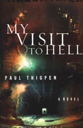 My Visit to Hell A Novel