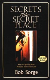Secrets of The Secret Place: Keys to Igniting Your Personal Time with God - Slightly Imperfect
