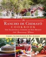 The Rancho de Chimayo Cookbook: The Traditional Cooking of New Mexico 50th anniversary edition (Revised)