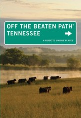 Tennessee Off the Beaten Path, 10th Edition: A Guide to Unique Places
