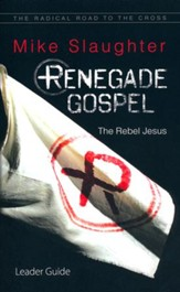 Renegade Gospel: The Rebel Jesus - Leader Guide