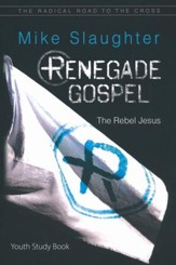 Renegade Gospel: The Rebel Jesus - Youth Study