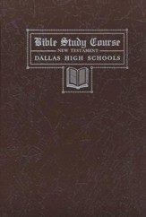 Dallas Bible Study Course - New Testament