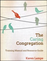 The Caring Congregation: Training Manual and Resource Guide