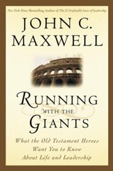 Running with the Giants: What the Old Testament Heroes Want You to Know About Life and Leadership - eBook