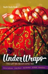 Under Wraps: The Gift We Never Expected - Youth Study Book
