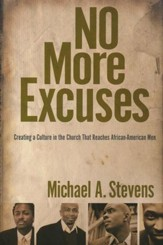 No More Excuses: Creating a Culture in the Church That Reaches African-American Men