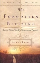 The Forgotten Blessing: Ancient Words That Heal Generational  Wounds