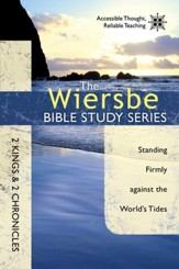 The Wiersbe Bible Study Series: 2 Kings & 2 Chronicles: Standing Firmly Against the World's Tides - eBook