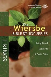 The Wiersbe Bible Study Series: 1 Kings: Being Good Stewards of God's Gifts - eBook