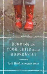 Bonding with Your Child through Boundaries - eBook