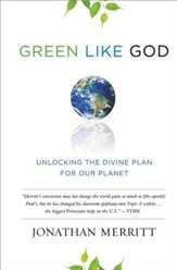 Green Like God: Unlocking the Divine Plan for Our Planet - eBook