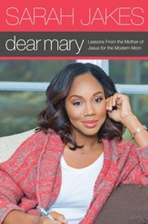 Dear Mary: Lessons From the Mother of Jesus for the Modern Mom - eBook