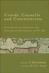 Creeds, Councils and Controversies: Documents Illustrating the History of the Church, AD 337-461 - eBook