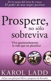 Prospere, No Solo Sobreviva  (Thrive, Don't Simply Survive)