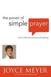 The Power of Simple Prayer: How to Talk with God about Everything - eBook