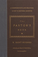 The Pastor's Book: A Comprehensive and Practical Guide to Pastoral Ministry - eBook