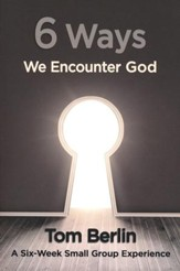 6 Ways We Encounter God Participant Book: A Six-Week Small Group Experience