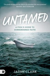 Untamed: A Fool's Guide to Surrendered Faith - eBook
