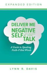 Deliver Me From Negative Self-Talk Expanded Edition: A Guide to Speaking Faith-Filled Words - eBook