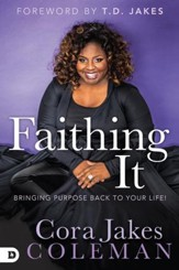 Faithing It: Bringing Purpose Back to Your Life! - eBook