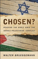 Chosen?: Reading the Bible Amid the Israeli-Palestinian Conflict - eBook