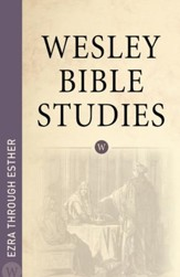 Wesley Bible Studies: Ezra through Esther - eBook